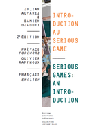 Introduction au Serious Game / Serious Games: An Introduction De Julian ALVAREZ et Damien DJAOUTI - L>P